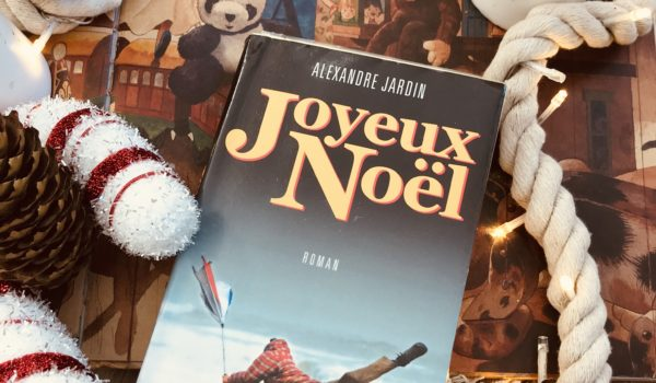 avis lecture alexandre Jardin Joyeux Noël